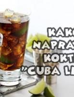 "Kako napraviti koktel ""Cuba Libre""?"
