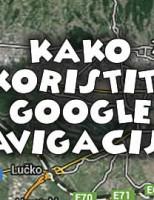 Kako koristiti Google navigaciju?
