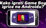 Kako igrati Game Boy igrice na Androidu?