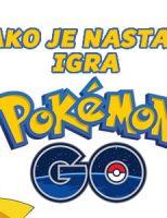 Kako je nastala igra Pokémon GO?